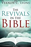 The Revivals in the Bible, Vernon C. Lyons, 1414113382