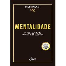 Mentalidade: Blinde a sua mente para encher o seu bolso