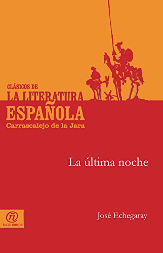 La última noche (Spanish Edition) by [Echegaray, José]