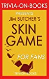 download ebook trivia: skin game: a novel of the dresden files by jim butcher (trivia-on-books) pdf epub