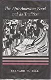 The Afro-American Novel and Its Tradition, Bernard W. Bell, 0870235680