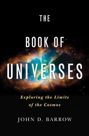 John D. Barrow'sThe Book of Universes: Exploring the Limits of the Cosmos [Hardcover]2011 (John Barrow Norton)