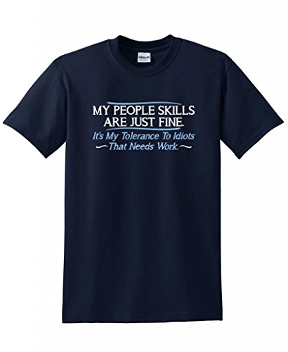 my-people-skills-are-fine-its-my-to-idiots-that-needs-work-tshirt-5xl-navy