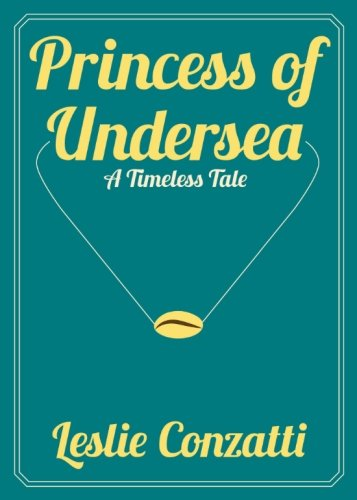 Download Princess of Undersea: A Timeless Tale (Timeless Tales) (Volume 1) ebook