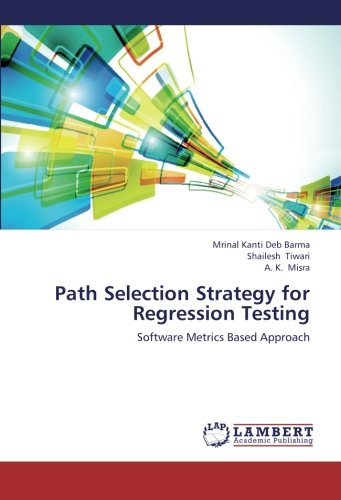 Path Selection Strategy for Regression Testing: Software Metrics Based Approach (Software Testing Metrics)