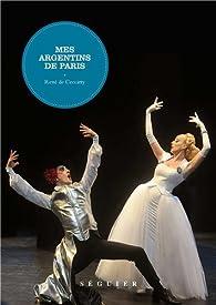 Mes argentins de Paris par René de Ceccatty