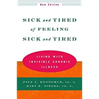 Sick and Tired of Feeling Sick and Tired: Living With Invisible Chronic Illness