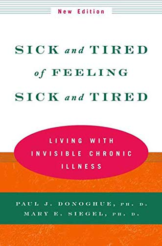 Sick and Tired of Feeling Sick and Tired: Living with Invisible Chronic Illness (New Edition)