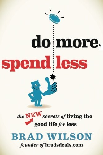 Do More, Spend Less: The New Secrets of Living the Good Life for - Usa Shoping