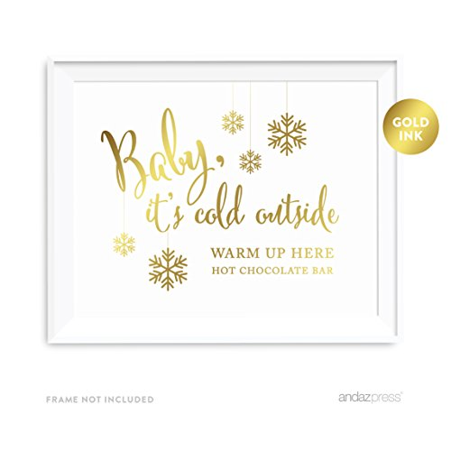 Andaz Press Wedding Party Signs, Metallic Gold Ink Print, 8.5-inch x 11-inch, Baby It's Cold Outside, Warm Up Here, Hot Chocolate Bar Dessert Tale Sign, 1-Pack