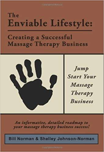 The Enviable Lifestyle Creating A Successful Massage Therapy Business Shelley Johnson  Amazon Com Books