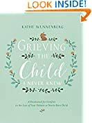 #8: Grieving the Child I Never Knew: A Devotional for Comfort in the Loss of Your Unborn or Newly Born Child