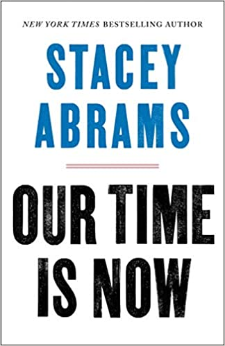 Our Time Is Now Power Purpose And The Fight For A Fair America Abrams Stacey 9781250257703 Books Amazon Ca