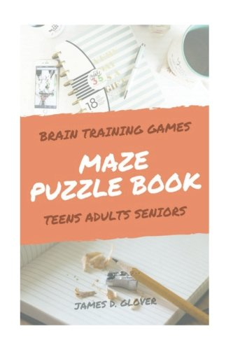 Maze Puzzle Books: The Challenging Maze Games for Teen, Adults, Brain Training for Seniors, Large Print