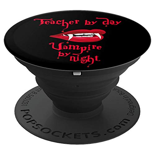 Teacher By Day Vampire By Night Halloween Gift Idea Women - PopSockets Grip and Stand for Phones and Tablets -
