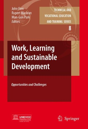 Work, Learning and Sustainable Development: Opportunities and Challenges (Technical and Vocational Education and Training: Issues, Concerns and Prospects)