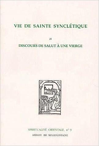 Livres Vie de Sainte Synclétique. Discours de salut à une vierge pdf