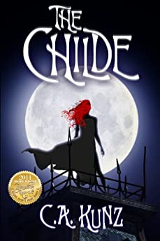The Childe (The Childe Series, #1) by [Kunz, C.A.]