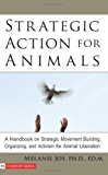 Strategic Action for Animals: A Handbook on Strategic Movement Building, Organizing, and Activism for Animal Liberation (Flashpoint): A Handbook on Strategic ... and Activism for Animal Liberation