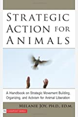Strategic Action for Animals: A Handbook on Strategic Movement Building, Organizing, and Activism for Animal Liberation (Flashpoint) (English Edition) Edición Kindle