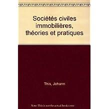 Sociétés civiles immobilières  théorie et pratiques