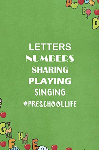 Letters Number Sharing Playing Singing #Preschoollife: Blank Lined Notebook Journal Diary Composition Notepad 120 Pages 6x9 Paperback ( Teacher Gift ) Green