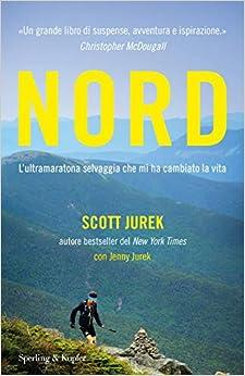 Descargar Torrent La Llamada 2017 Nord. L'ultramaratona Selvaggia Che Mi Ha Cambiato La Vita El Kindle Lee PDF
