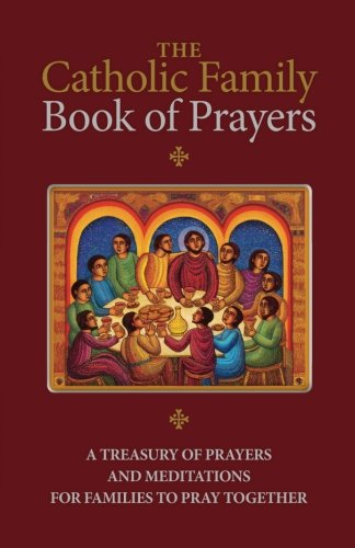 Babys First Christmas Cradle - The Catholic Family Book of Prayers: A Treasury of Prayers and Meditations for Families to Pray Together