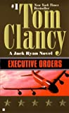Executive Orders, Tom Clancy, 0613033361