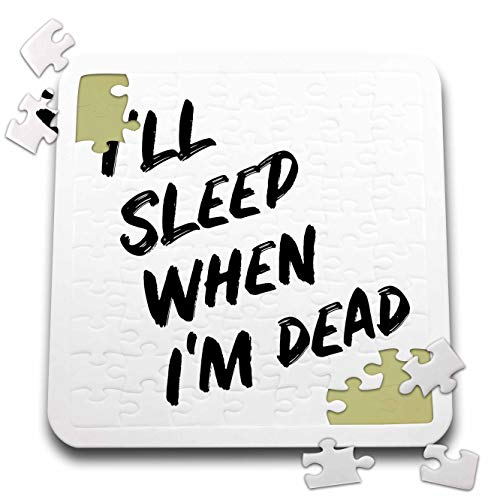3dRose Stamp City - Typography - Ill Sleep When Im Dead. Bold Black Lettering on White Background. - 10x10 Inch Puzzle (pzl_323382_2)
