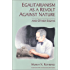 Egalitarianism as a Revolt against Nature