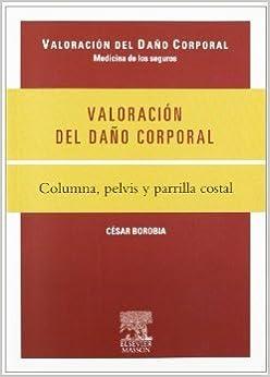 Amazon.com: VALORACION DEL DAÑO CORPORAL: COLUMNA, PELVIS Y ...