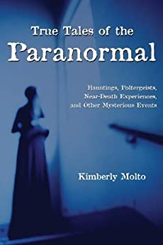 True Tales Of The Paranormal Hauntings Poltergeists border=
