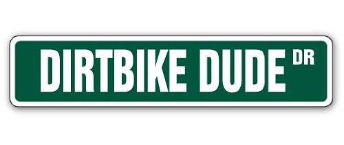 DIRTBIKE DUDE Street Sign motocross dirt bike racing bicycle cycle racer (Dirt Bike Gifts)