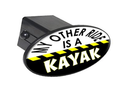"""My Other Ride Is A Kayak - 2"""" Tow Trailer Hitch Cover Plug Insert"""