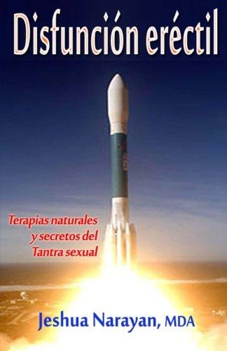 Disfuncion erectil (Spanish Edition) [Jeshua Narayan MDA] (Tapa Blanda)