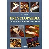 img - for Encyclopaedia of Shotguns & Other Game Guns book / textbook / text book