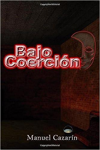 Bajo Coerción (Saga Sider) (Volume 1) (Spanish Edition): Manuel Cazarín: 9781979187800: Amazon.com: Books