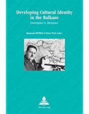 Developing Cultural Identity in the Balkans: Convergence vs. Divergence