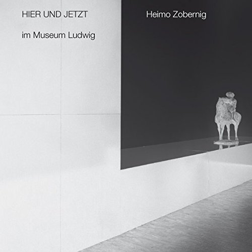 Here and Now at Museum Ludwig: Heimo Zobernig (English and German Edition)