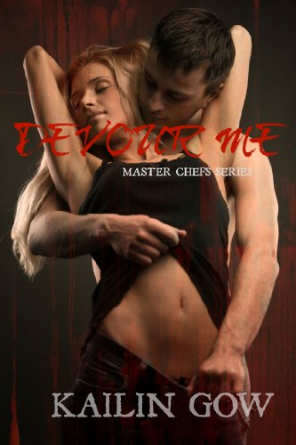 """<strong>Spice up Your Kindle Collection With 5-Star <span style=""""color: #ff0000;"""">HOT</span> Erotica - If You're a Fan of """"Fifty Shades"""" or """"The Cross Fire Series"""", Then You Will Eat up <em>Devour Me (Master Chefs Series #1)</em> by Bestselling Author Kailin Gow</strong>"""
