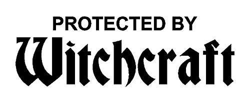Protected By Witchcraft - White Vinyl Decal (Witchcraft Peel)