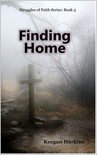 Finding Home (Struggles of Faith Book 3) by [Harkins, Keegan]