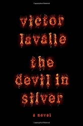 The Devil in Silver: A Novel by Victor LaValle (2012-08-21)