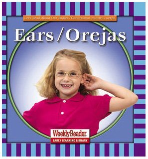 Ears/Orejas (Let's Read About Our Bodies) (English and Spanish Edition) by Brand: Weekly Reader Early Learning