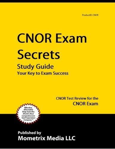By CNOR Exam Secrets Test Prep Team CNOR Exam Secrets Study Guide: CNOR Test Review for the CNOR Exam [Paperback]