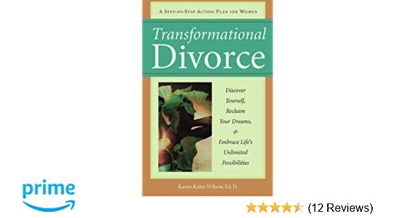 Transformational divorce discover yourself reclaim your dreams transformational divorce discover yourself reclaim your dreams and embrace lifes unlimited possibilities karen kahn wilson 9781572243415 amazon solutioingenieria Image collections
