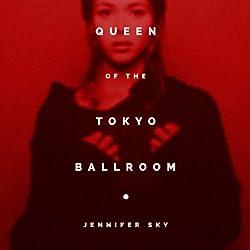 Queen of the Tokyo Ballroom