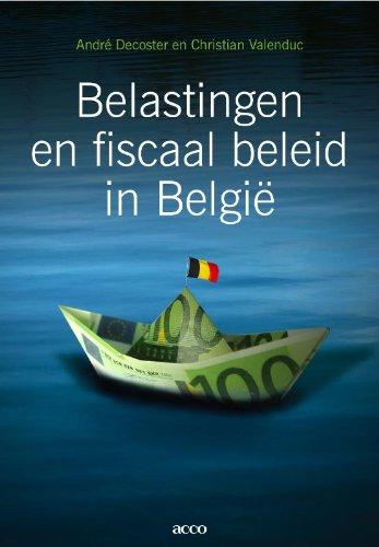 Belastingen en fiscaal beleid in België André Decoster