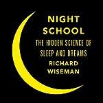 Night School: Wake Up to the Power of Sleep | Richard Wiseman